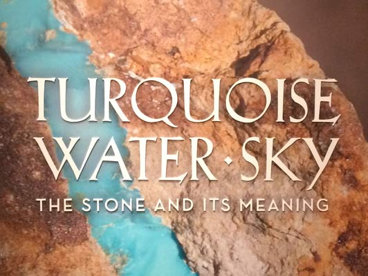 The storied history of turquoise is covered in depth in a fascinating exhibition at the Museum of Indian Arts and Color.